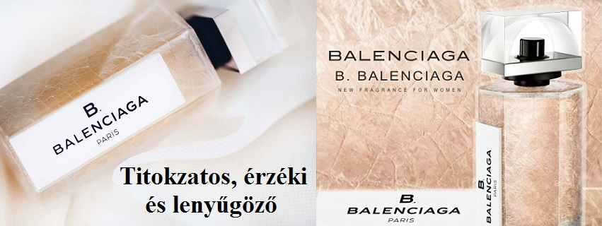 Balenciaga B .Balenciaga női parfüm